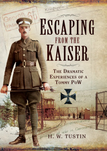 Escaping from the Kaiser by H.W. Tustin is published by Pen & Sword Books.